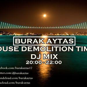 Burak AYTAS - House Demolition Time Dj Mix (SummerFM) #001 - 24.01.2014