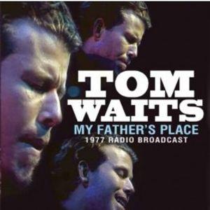 Tom Waits - 1977-10-10 My Father's Place, Roslyn, NY FM Classic live Tom Waits