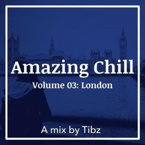 Amazing Chill - Volume 03: London