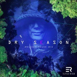 Dry Season - Elyse Rich Mix