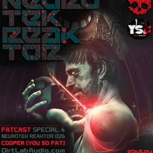 Fatcast Special for Neurotek Reaktor #26