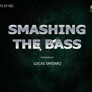 Smashing The Bass Episode #08 Presented by Lucas Spataro