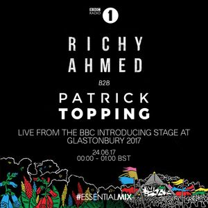 Patrick Topping and Richie Ahmed - Essential Mix: Live @ Glastonbury (2017-06-24)
