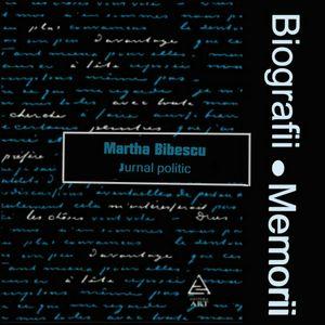 Biografii, Memorii: Martha Bibescu - Jurnal Politic (1991)