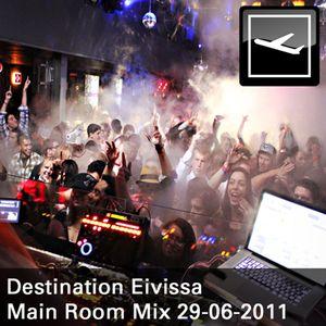 Destination Eivissa Main Room Mix 29-06-2011
