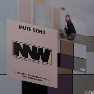 Mute Song (Show #12) [Lockdown Special] - New New World Radio - 29th March 2020