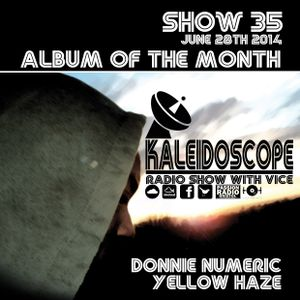 The Kaleidoscope Radio Show #35 | 28th June 2014 | Donnie Numeric | Hosted by Vice | Passion Radio|