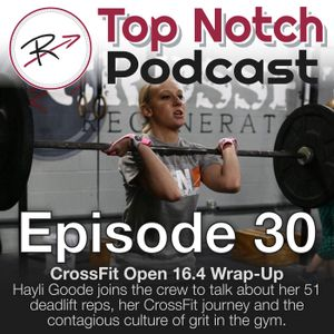 Episode 30 - CrossFit Open 16.4 Wrap-Up