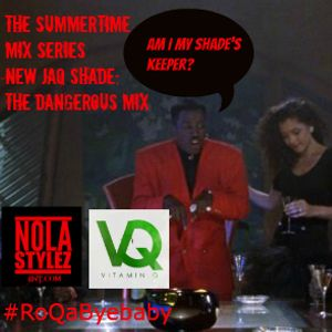 Qruel Summer Mix Series Vol 4.0: New JaQ Shade - The Dangerous Mix
