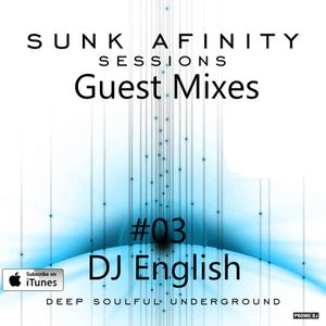 Sunk Afinity Sessions Guest Mixes #03 DJ English