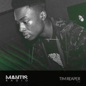 Mantis Radio 276 + Tim Reaper