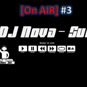 Mix by DJ Nova-Sun [On AIR] #3