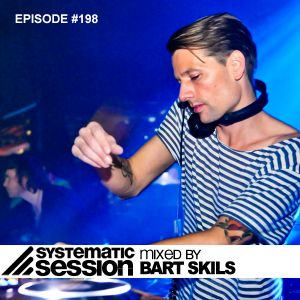 Systematic Session #198 (Mixed by Bart Skils)
