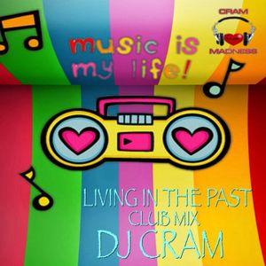 Living In The Past (club mix) ~ DJ CRAM