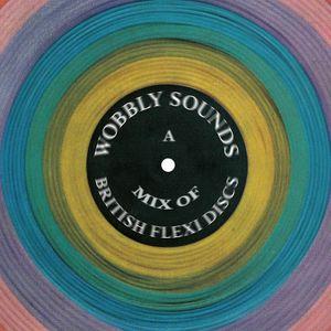 Wobbly Sounds a Flexi-disc Mix
