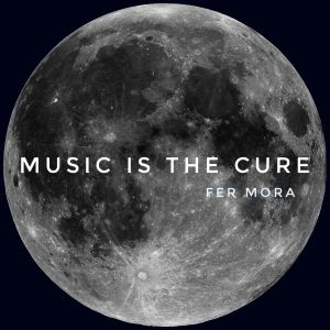 Music Is The Cure 26 - Fer Mora
