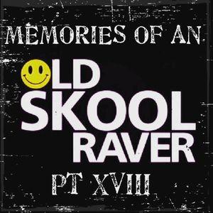 Memories Of An Oldskool Raver Pt XVIII