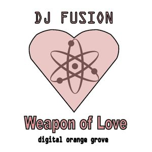 DJ FUSION ~ Weapon of Love ~ April 2013 Promo Mix
