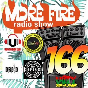 More Fire Radio Show #166 Week of March 17th 2018 with