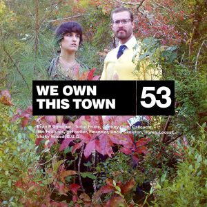 We Own This Town: Volume 53