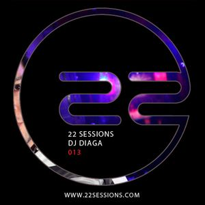 22 Sessions by DJ DIAGA. Episode 013