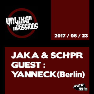 Unlike Sessions - 2017 jun 23 - Jaka & Sch'pr - Guest : Yanneck (Berlin)