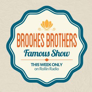 ROLLIN RADIO – Famous Show with Brookes Brothers