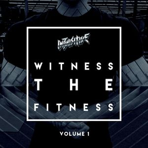 Witness The Fitness: Vol 1