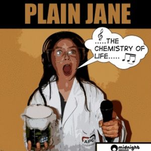 Plain Jane - The Chemical of Life