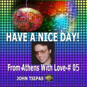 HAVE A NICE DAY! From Athens With Love # 05