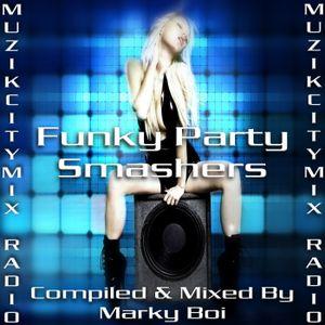 Marky Boi - Muzikcitymix Radio - Funky Party Smashers