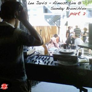 Lee Jarvis - Almost Live @ Sunday Brunchlox part 2