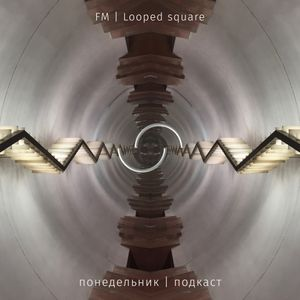 FM - looped square (monday | podcast 41)