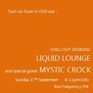 "Mystic Crock - ""Guest Mix"" Chill Out Sessions (Part Two) Box Frequency FM September 2015"