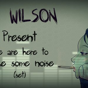 We Are Here To Make Some Noise (DJ WILSON SET)