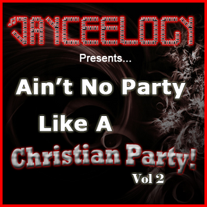 Ain't No Party Like A Christian Party Vol 2