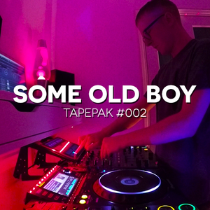 SOME OLD BOY - TAPEPAK #002