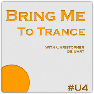 Bring Me To Trance with Christopher de Bart #U4