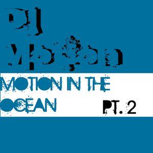 Dj Motion - Motion In The Ocean Pt. 2