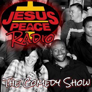 Jesus Peace Radio - ep. 094 - 6.10.2018 [The Comedy Show]