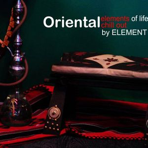 oriental elements chill out mix  - by element club lounge ( vol.1 )