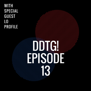 Don't Disturb This Groove! EP 13- Special Guest Lo Profile