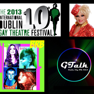 GTalk Show Playback - International Dublin Gay Theatre Festival (Part 2)! - May 7th