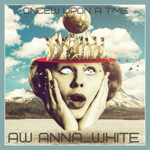 AW | Anna_White - Once upon a time