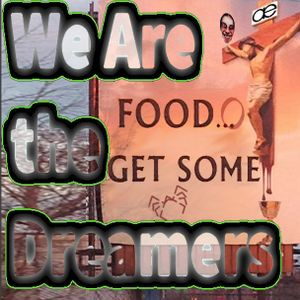 We Are The Dreamers - Radioshow Ep 35 - Foodo.. get some