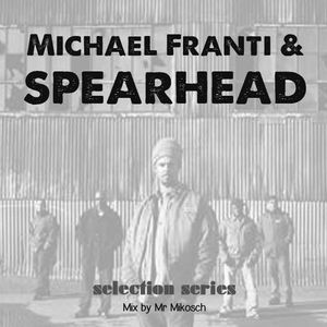 Michael Franti & Spearhead - selection series
