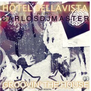 Hôtel BellaVista pres. CarlosDJMaster - Groovin' the House #2