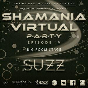 SUZZ - Shamania Virtual Party IV ( #BigRoom Stage )