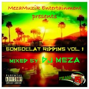 DJ MEZA [REGGAE MIX] BOMBOCLAT RIDDIMS VOL  1 [DIRTY] (APR 2013) by