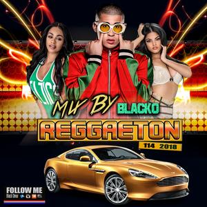 Mix By Blacko Reggaeton 114 2018